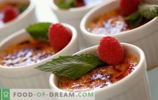 Comment faire de la crème brûlée à la maison. Incroyable variété de méthodes de cuisson pour la crème brûlée